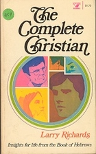 The Complete Christian: Insights for Life…