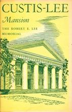 Custis-Lee Mansion, the Robert E. Lee…
