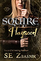 Squire Hayseed by S.E. Zbasnik