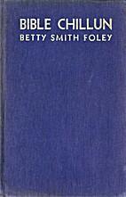 Bible Chillun by Betty Smith Foley