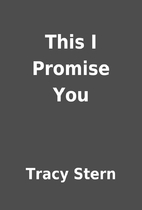 This I Promise You by Tracy Stern
