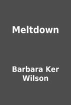 Meltdown by Barbara Ker Wilson