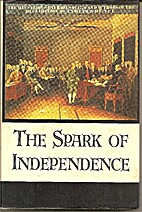The Spark of Independence by Thomas…