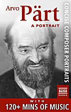 Arvo Pärt: A Portrait (Enhanced Version) -…