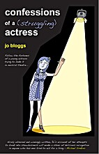 Confessions Of A (Struggling) Actress by Jo…