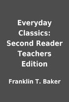 Everyday Classics: Second Reader Teachers…