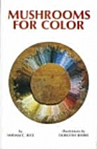 Mushrooms for Color by Miriam C. Rice