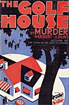 The Golf House Murder by Herbert Adams