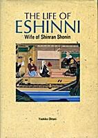 The Life of Eshinni: Wife of Shinran Shonin…