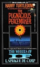 The Pugnacious Peacemaker/The Wheels of If…