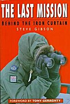 The Last Mission: Behind the Iron Curtain by…