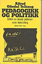 Pedagogikk og politikk / artikler om…