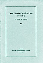 New Mexico Spanish Press, 1834-1845. by…