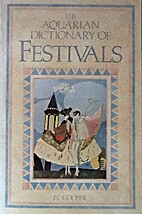 The Aquarian Dictionary of Festivals by J.…