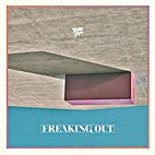 Freaking Out EP by Toro y Moi