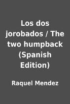 Los dos jorobados / The two humpback…