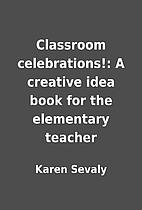 Classroom celebrations!: A creative idea…