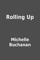 Rolling Up by Michelle Buchanan