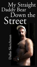 My Straight Daddy Bear Down the Street by…