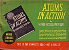 Atoms in Action by George Russell Harrison