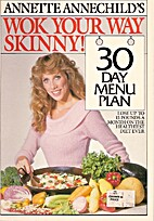 Annette Annechild's Wok Your Way Skinny by…