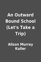 An Outward Bound School (Let's Take a Trip)…