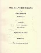 The Atlantic Bridge to Germany, Volume IV by…