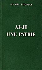 Ai-je une patrie by Henri Thomas