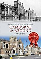 Camborne & Around Through Time by Ivor…