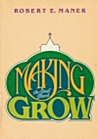 Making the Small Church Grow by R. Maner