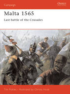 Malta 1565: Last Battle Of The Crusades by…