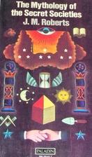 The Mythology of the Secret Societies by J.…