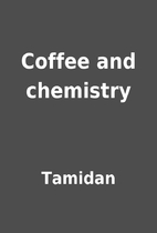 Coffee and chemistry by Tamidan