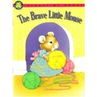 The Brave Little Mouse (Storytime Books) by…