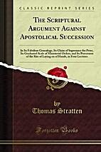 The Scriptural Argument Against Apostolical…