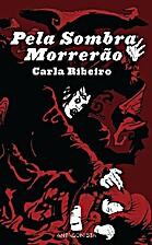 Pela Sombra Morrerão by Carla Ribeiro