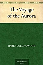 The Voyage of the Aurora by Harry…