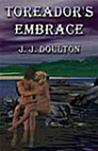 Toreador's Embrace by J. J. Doulton