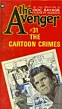 The Cartoon Crimes (The Avenger #31) by…