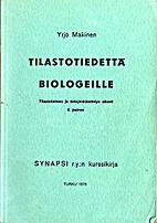Tilastotiedetta biologeille by Yrjö…