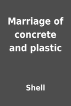 Marriage of concrete and plastic by Shell