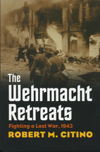 The Wehrmacht Retreats: Fighting a Lost War,…