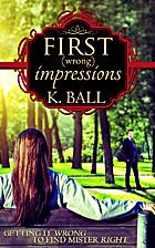 First (Wrong) Impressions by Krista D. Ball