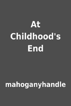 At Childhood's End by mahoganyhandle