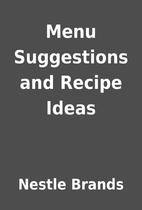 Menu Suggestions and Recipe Ideas by Nestle…