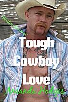 Tough Cowboy Love: Cowboy Romance Book by…