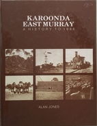 Karoonda East Murray : a history to 1986 by…
