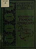 Boyhood of Famous Americans, Children of…