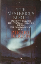 Mysterious North by Pierre Berton