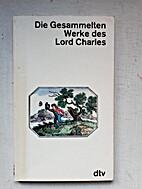 Die Gesammelten Werke des Lord Charles by…
